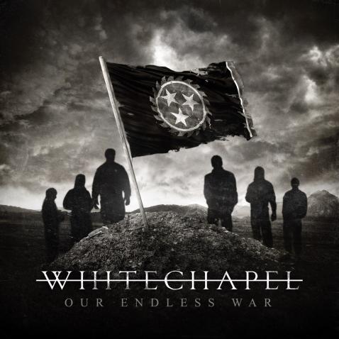 Whitechapel-Our-Endless-War