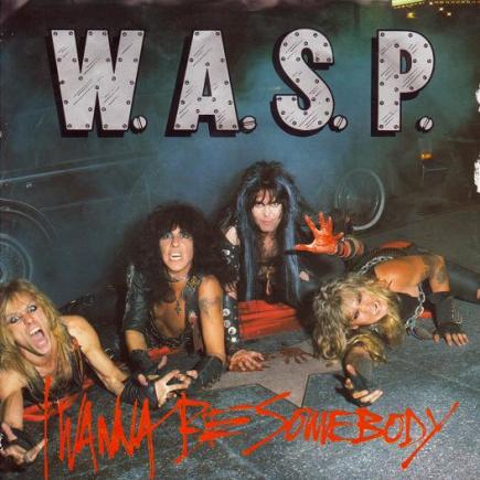 W.A.S.P._I_Wanna_Be_Somebody