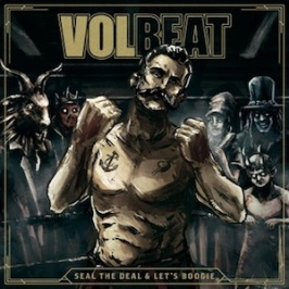 Volbeat-Seal-the-Deal-and-Lets-Boogie
