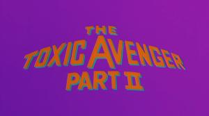 toxic avenger II